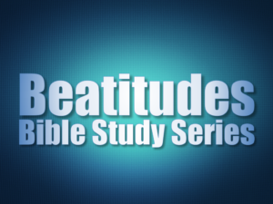 Beatitudes Bible Study Series